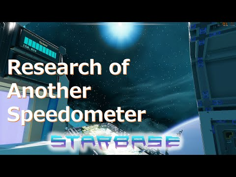 【Starbase】Research of Another Speedometer. English Sub.