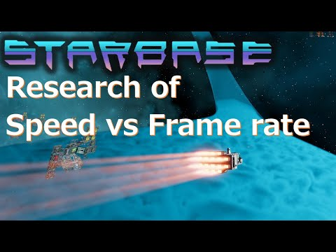 【Starbase】Research of speed vs Frame rate. English Sub.